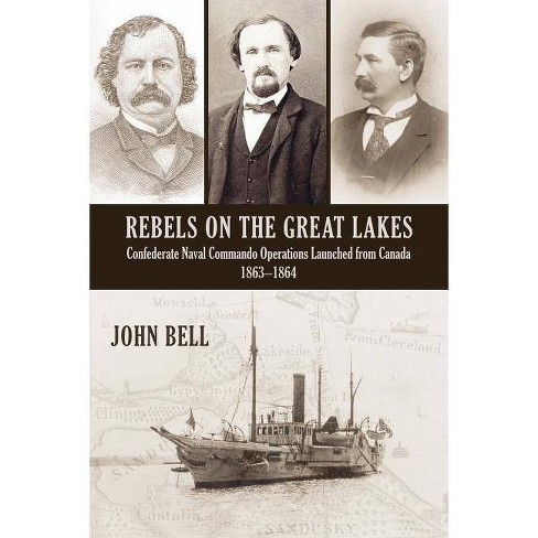 Rebels on the Great Lakes - by  John Bell (Paperback) - image 1 of 1
