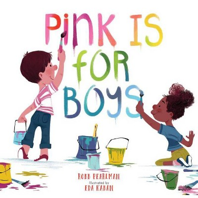 Pink Is for Boys - by Robb Pearlman (Hardcover)