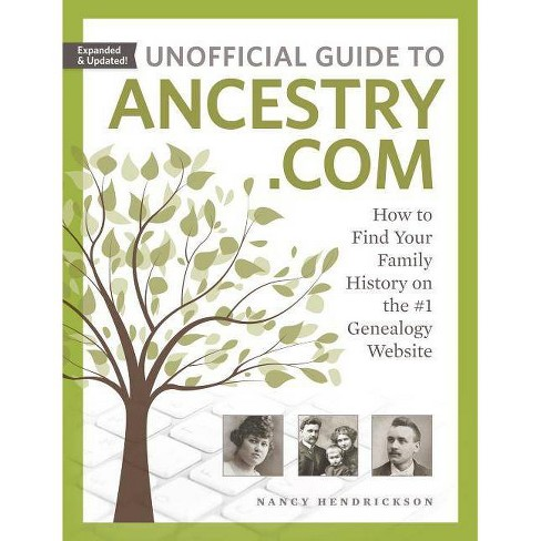 Unofficial Guide to Ancestry.com - 2 Edition by  Nancy Hendrickson (Paperback) - image 1 of 1