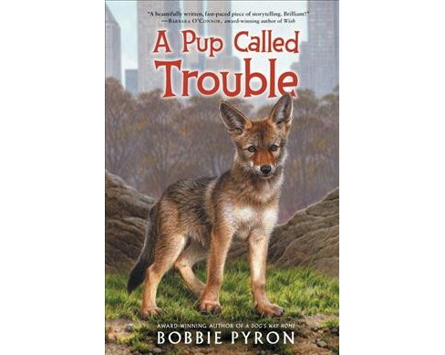 Pup Called Trouble -  by Bobbie Pyron (Hardcover) - image 1 of 1
