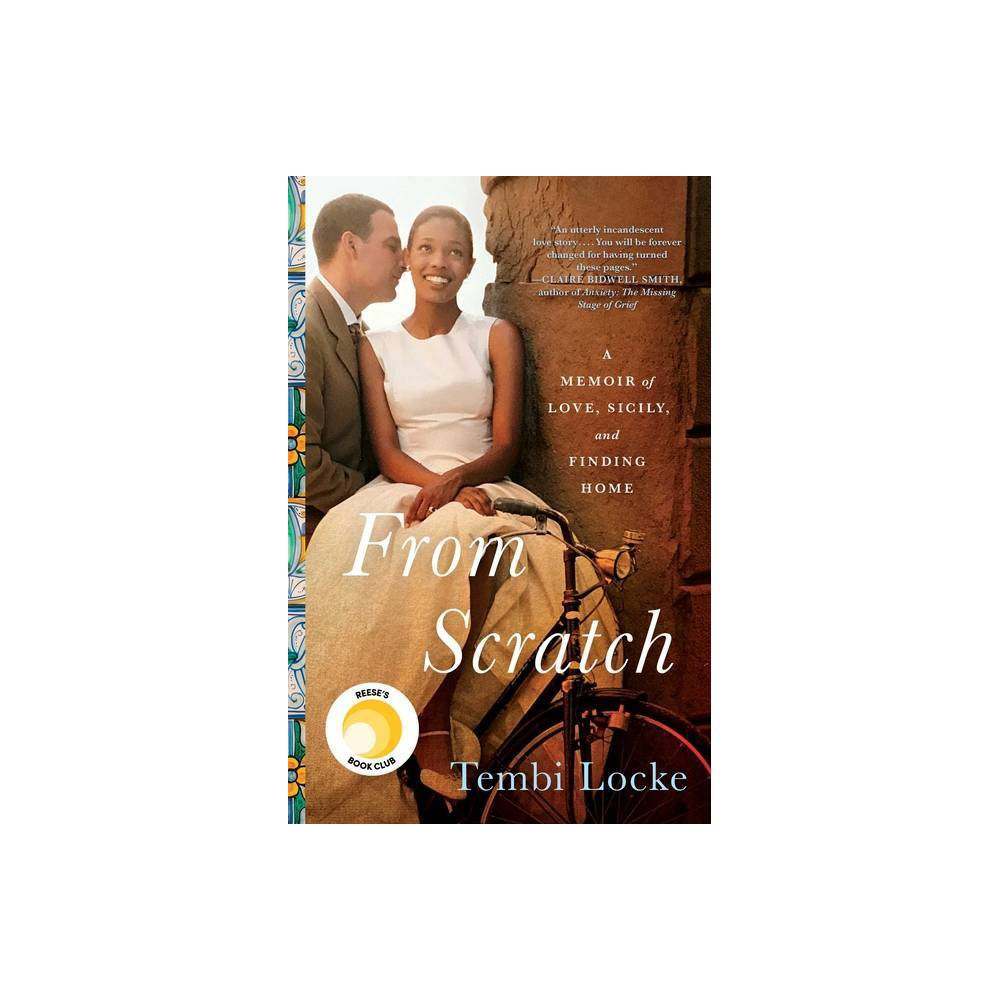 From Scratch A Memoir Of Love Sicily And Finding Home By Tembi Locke Hardcover