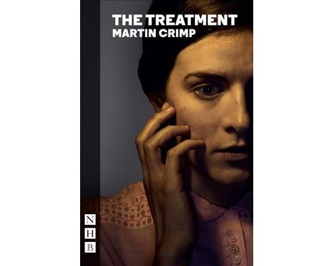 Treatment -  New by Martin Crimp (Paperback) - image 1 of 1