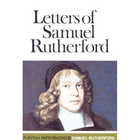 Letters of Samuel - (Puritan Paperbacks) by  Samuel Rutherford (Paperback) - image 1 of 1