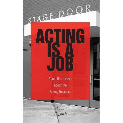 Acting Is a Job - by  Jason Pugatch (Paperback) - image 1 of 1