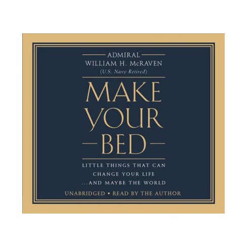 Make Your Bed Little Things That Can Change Lifeand Maybe