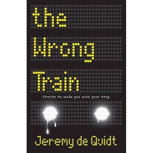 The Wrong Train - by  Jeremy De Quidt (Hardcover) - image 1 of 1