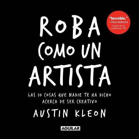 Roba Como Un Artista / Steal Like an Artist - by  Austin Kleon (Paperback) - image 1 of 1