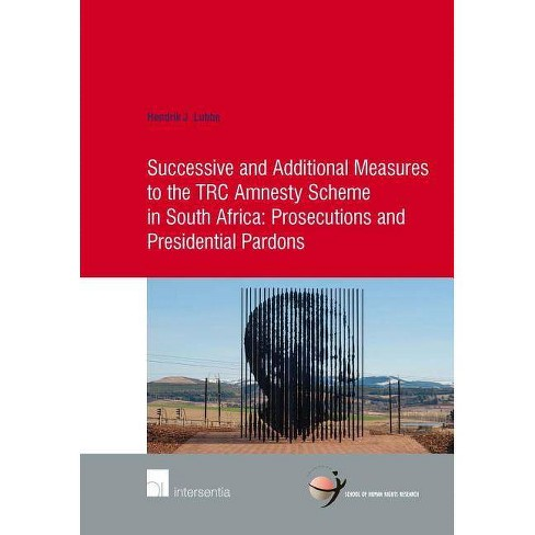 Successive and Additional Measures to the Trc Amnesty Scheme in South Africa: Prosecutions and - image 1 of 1