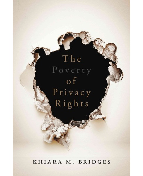 Poverty of Privacy Rights (Paperback) (Khiara M. Bridges) - image 1 of 1