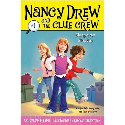 Sleepover Sleuths - (Nancy Drew & the Clue Crew (Quality)) by  Carolyn Keene (Paperback)
