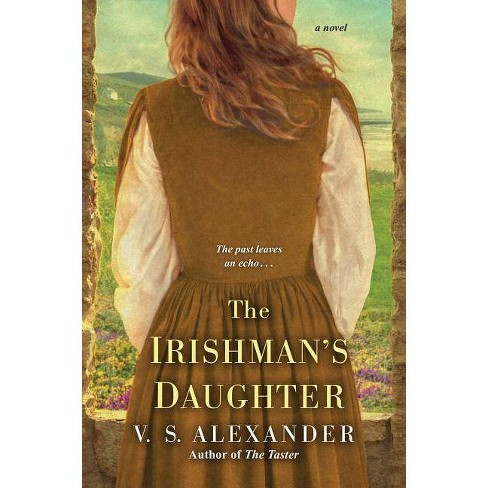 Irishman's Daughter -  by V. S. Alexander (Paperback) - image 1 of 1
