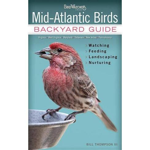 Mid-Atlantic Birds - (Bird Watcher's Digest Backyard Guide) by  Bill Thompson (Paperback) - image 1 of 1