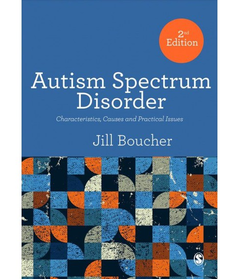Autism Spectrum Disorder : Characteristics, Causes and Practical Issues (Paperback) (Jill Boucher) - image 1 of 1