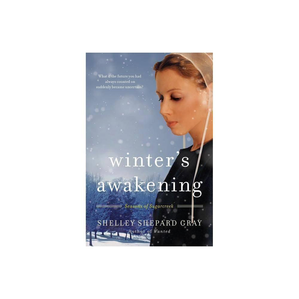 Winter S Awakening Seasons Of Sugarcreek By Shelley Shepard Gray Paperback