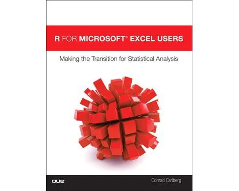 R for Microsoft Excel Users : Making the Transition for Statistical Analysis (Paperback) (Conrad - image 1 of 1