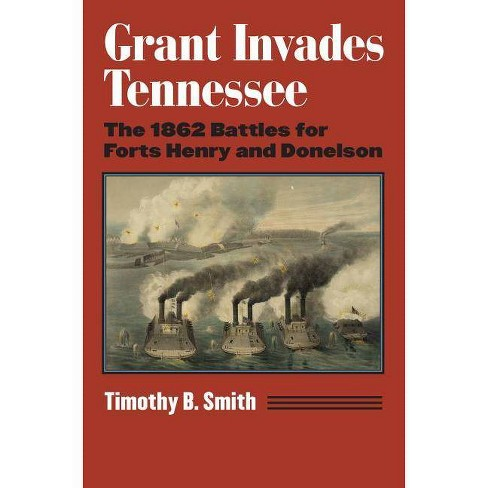 Grant Invades Tennessee - (Modern War Studies (Hardcover)) by  Timothy B Smith (Hardcover) - image 1 of 1