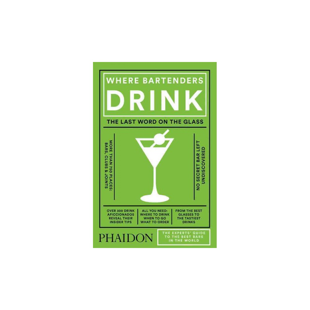 Where Bartenders Drink : The Experts' Guide to the Best Bars in the World (Hardcover) (Adrienne