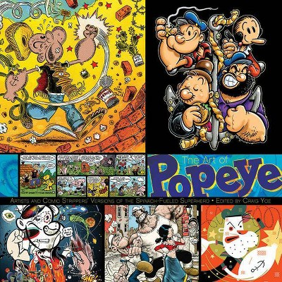 The Art of Popeye Artists and Comic Strippers' - by  Craig Yoe (Hardcover)