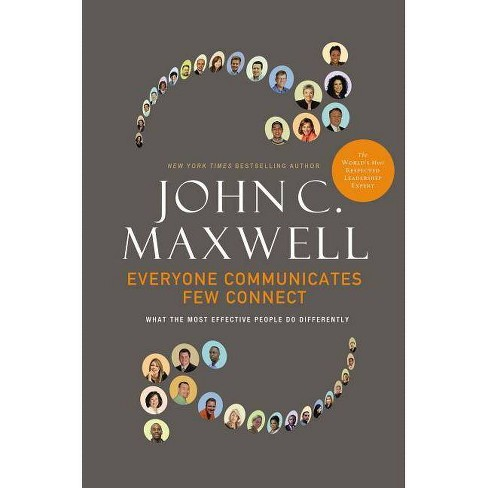 Everyone Communicates, Few Connect - by  John C Maxwell (Hardcover) - image 1 of 1