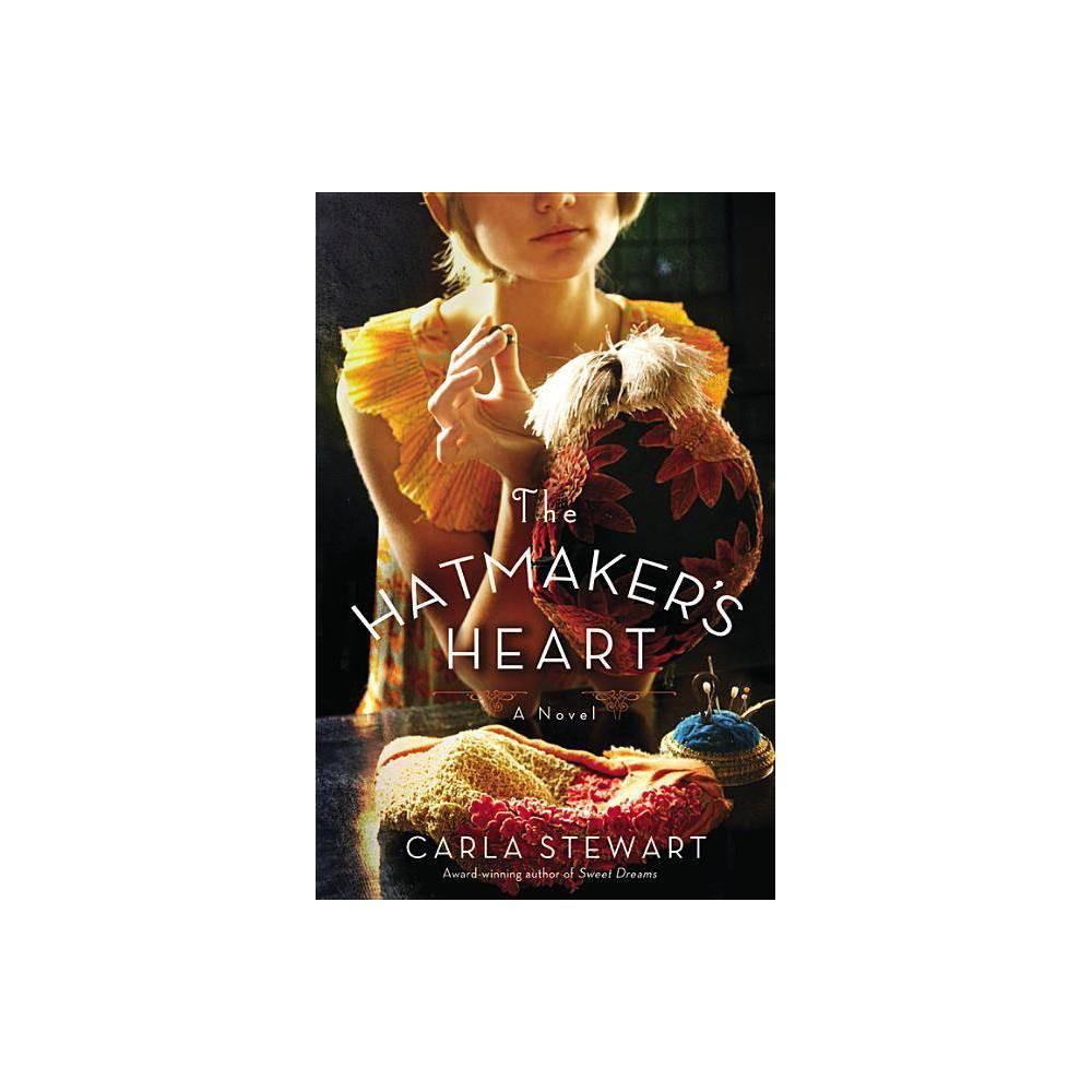The Hatmaker S Heart By Carla Stewart Paperback