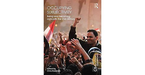 Occupying Subjectivity : Being and Becoming Radical in the 21st Century (Hardcover) - image 1 of 1