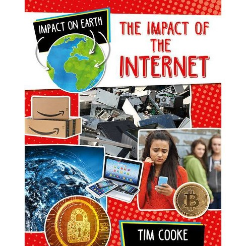The Impact of the Internet - (Impact on Earth) by  Tim Cooke (Paperback) - image 1 of 1