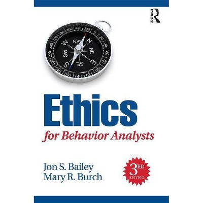 Ethics for Behavior Analysts - 3rd Edition by  Jon Bailey & Mary Burch (Paperback)