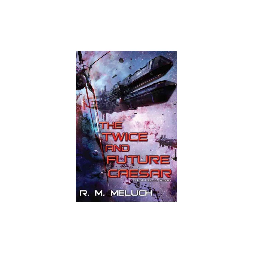 Twice and Future Caesar (Paperback) (R. M. Meluch)