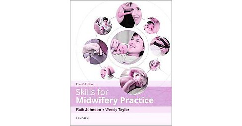 Skills for Midwifery Practice (Paperback) (Ruth Johnson & R. N. Wendy Taylor) - image 1 of 1