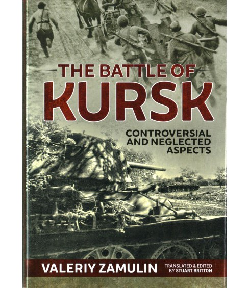Battle of Kursk : Controversial & Neglected Aspects (Hardcover) (Valeriy Zamulin) - image 1 of 1