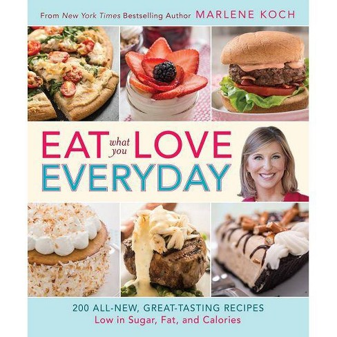 Eat What You Love--Everyday! - by  Marlene Koch (Hardcover) - image 1 of 1