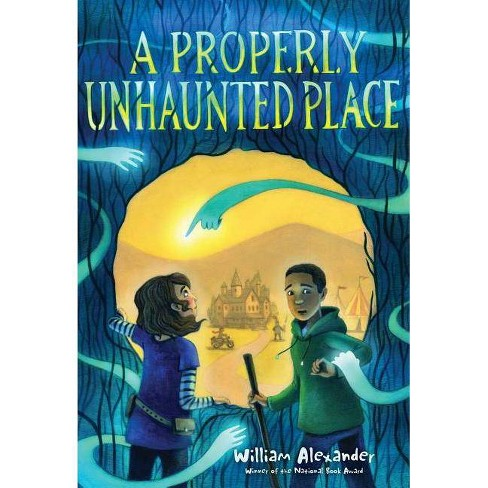 A Properly Unhaunted Place - by  William Alexander (Paperback) - image 1 of 1