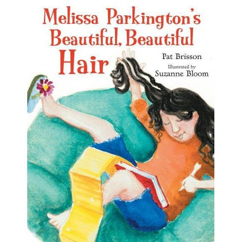 Melissa Parkington's Beautiful, Beautiful Hair - by  Pat Brisson (Hardcover) - image 1 of 1