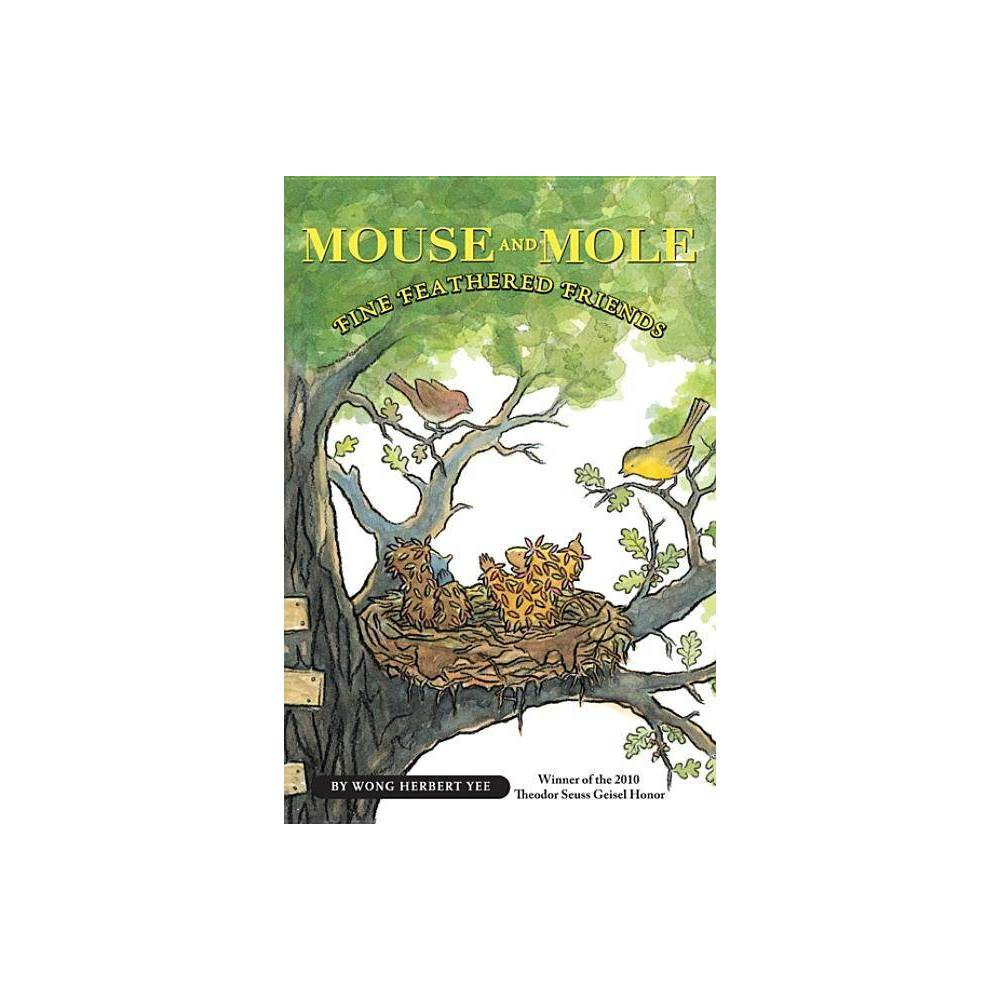 Mouse And Mole Fine Feathered Friends Mouse Mole Paperback By Wong Herbert Yee Paperback