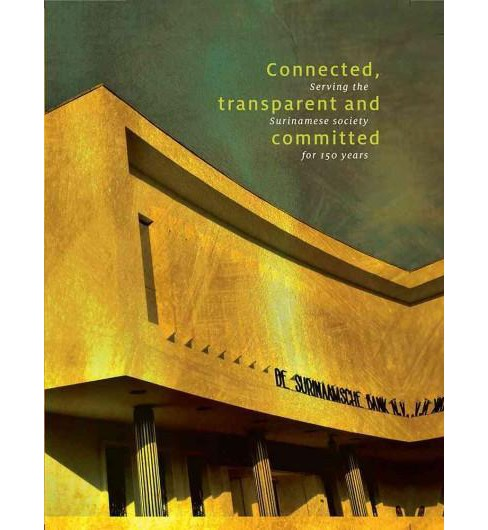 Connected, transparent and committed : Serving the Surinamese Society for 150 Years (Hardcover) - image 1 of 1