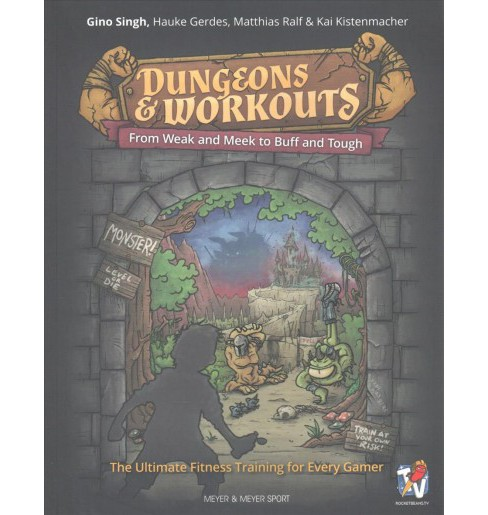 Dungeons & Workouts : From Weak and Meek to Buff and Tough -  (Paperback) - image 1 of 1
