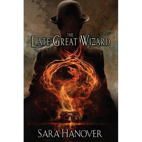 The Late Great Wizard - (Wayward Mages) by  Sara Hanover (Paperback) - image 1 of 1