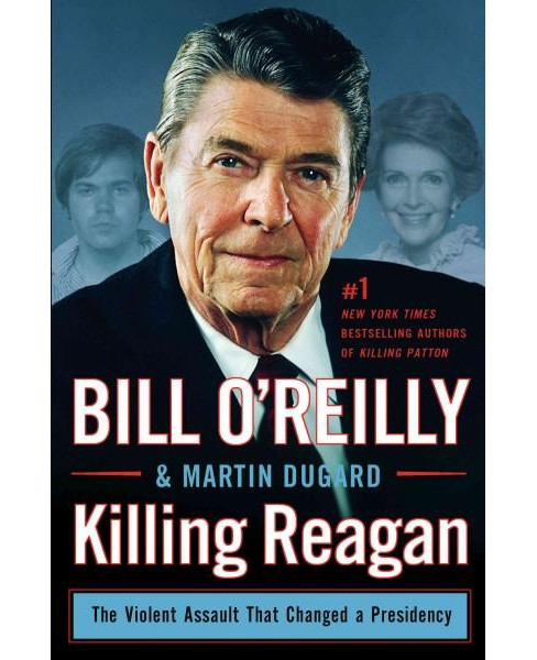 Killing Reagan : The Violent Assault That Changed a Presidency (Large Print) (Hardcover) (Bill O'Reilly) - image 1 of 1