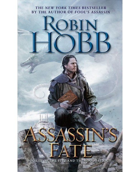Assassin's Fate : Book III of the Fitz and the Fool Trilogy -  Reissue by Robin Hobb (Paperback) - image 1 of 1