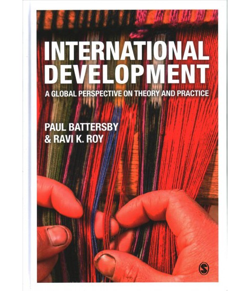 International Development : A Global Perspective on Theory and Practice -  (Hardcover) - image 1 of 1