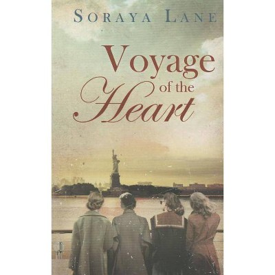 Voyage of the Heart - by  Soraya M Lane (Paperback)
