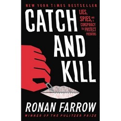 Catch & Kill - By Farrow Ronan (Hardcover)
