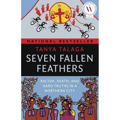 Seven Fallen Feathers - by  Tanya Talaga (Paperback) - image 1 of 1