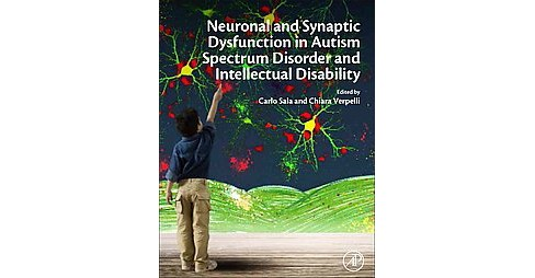 Neuronal and Synaptic Dysfunction in Autism Spectrum Disorder and Intellectual Disability (Hardcover) - image 1 of 1