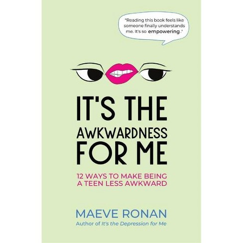 It's the Awkwardness for Me - by  Maeve Ronan (Paperback) - image 1 of 1
