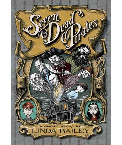 Seven Dead Pirates (Hardcover) (Linda Bailey) - image 1 of 1
