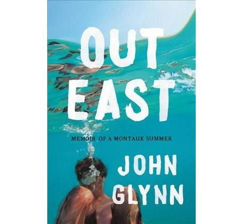 Image result for Out East: Memoir of a Montauk Summer, John Glynn (5/14)