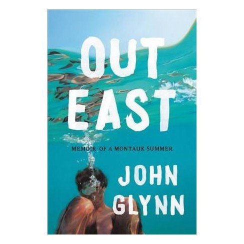Image result for Out East: Memoir of a Montauk Summer, John Glynn (5/14)
