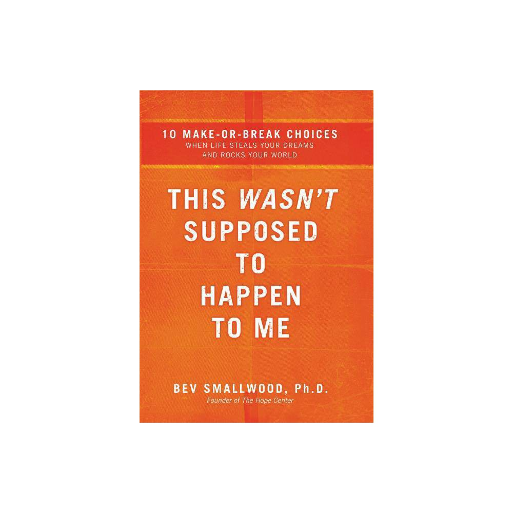 This Wasn T Supposed To Happen To Me By Bev Smallwood Counterpack Empty