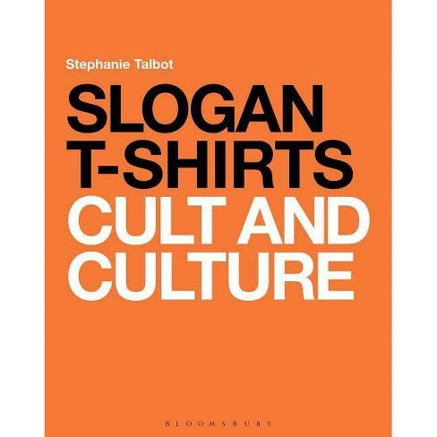 Slogan T-Shirts - by  Stephanie Talbot (Paperback) - image 1 of 1